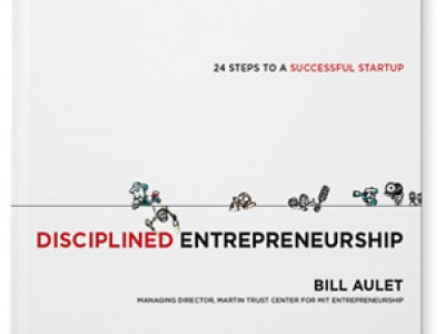 Bill Aulet – Disciplined Entrepreneurship